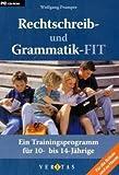 Rechtschreib- und Grammatik-FIT. Ein Trainingsprogramm für 10- bis 14-Jährige.CD-ROM für Windows Vista; XP; 2000; NT; ME; 98.  (Lernmaterialien) - Wolfgang Pramper