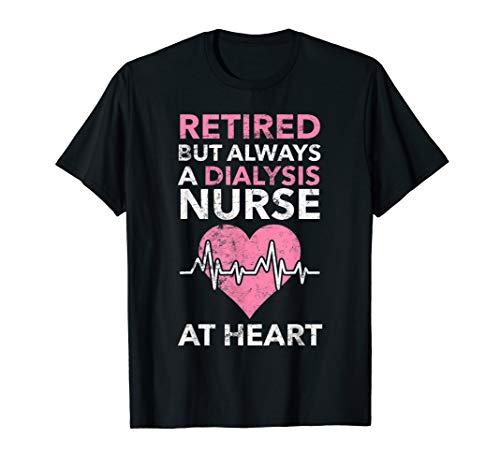 Dialyse Krankenschwester Ruhestand Krankenpflege Geschenk T-Shirt (Krankenpflege Geschenke Abschluss)