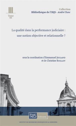 La qualit dans la performance judiciaire : une notion objective et relationnelle ?