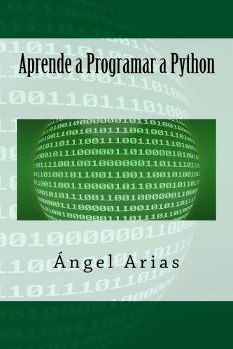Aprende a Programar a Python por Ángel Arias