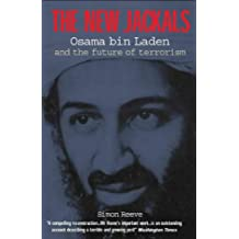The New Jackals: Osama bin Laden and the Future of Terrorism