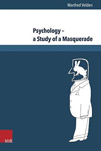 Psychology - a Study of a Masquerade