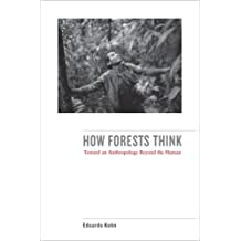 How Forests Think – Toward an Anthropology Beyond the Human
