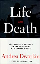 Life And Death by Andrea Dworkin (1997-03-10)