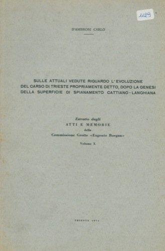 Sulle attuali vedute riguardo l'evoluzione del carso di Trieste propriamente detto, dopo la genesi della superficie di spianamento cattiano - langhiana.