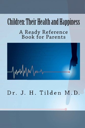 Children: Their Health and Happiness: A Ready Reference Book for Parents