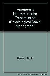 Autonomic Neuromuscular Transmission (Physiological Social Monograph)