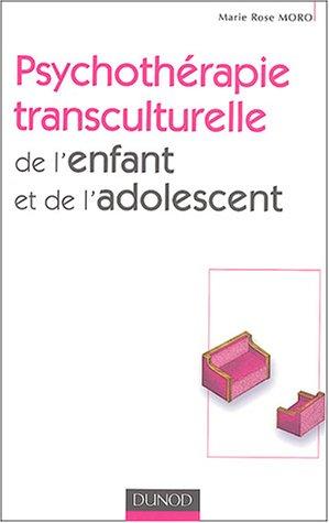 Psychothérapie transculturelle de l'enfant de migrant par Moro