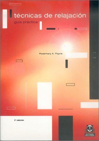 TÉCNICAS DE RELAJACIÓN por Rosemary A. Payne