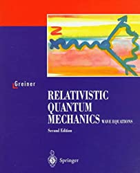 RELATIVISTIC QUANTUM MECHANICS - WAVE EQUATIONS - SECOND EDITION