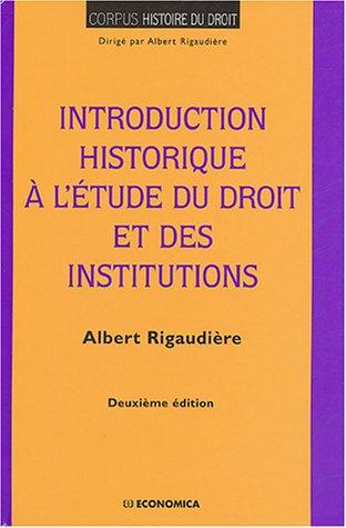 Introduction historique à l'étude du droit et des institutions