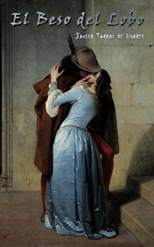 El beso del lobo por Javier Torras de Ugarte