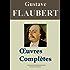 Gustave Flaubert : Oeuvres complètes et Annexes - 69 titres (Nouvelle édition enrichie)