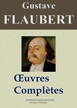 Gustave Flaubert : Oeuvres complètes et Annexes - 69 titres (Nouvelle édition enrichie) par [Flaubert, Gustave]