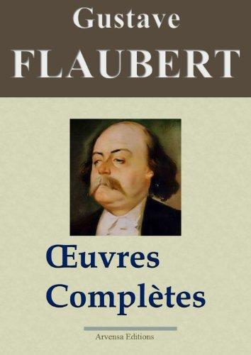 Gustave Flaubert : Oeuvres complètes et Annexes - 69 titres (Nouvelle édition enrichie) por Gustave Flaubert