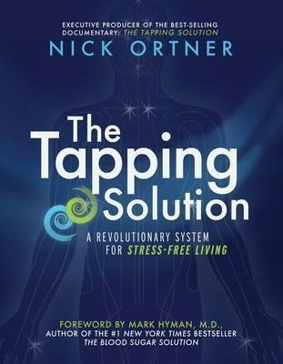[(The Tapping Solution : A Revolutionary System for Stress-free Living)] [By (author) Nick Ortner] published on (September, 2014)