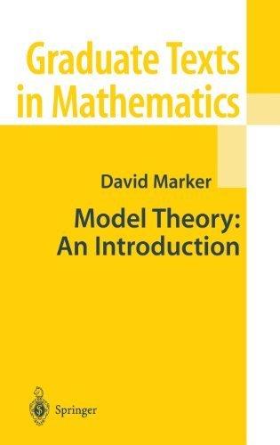 Model Theory: An Introduction (Graduate Texts in Mathematics, Vol. 217) 2002 edition by Marker, David (2002) Hardcover