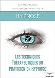Les techniques Thérapeutiques du Praticien en Hypnose