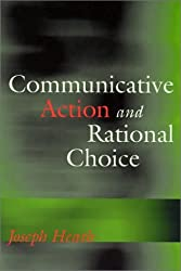 Communicative Action and Rational Choice (Studies in Contemporary German Social Thought) by Joseph Heath (2003-02-11)