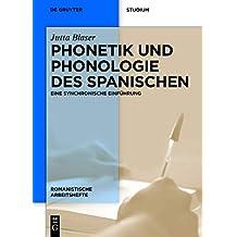 Phonetik und Phonologie des Spanischen: Eine synchronische Einführung (Romanistische Arbeitshefte 50)