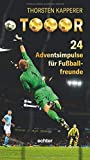 Tooor: 24 Adventsimpulse für Fußballfreunde