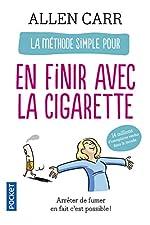 La méthode simple pour en finir avec la cigarette de Allen CARR