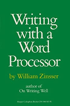 Writing with a Word Processor by [Zinsser, William]