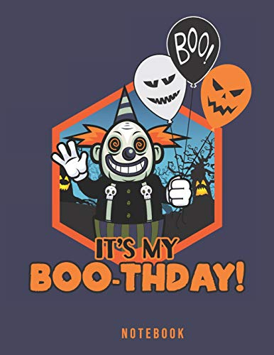 It's My BOO-thday Notebook: Creepy Birthday Clown Holding Halloween Balloons