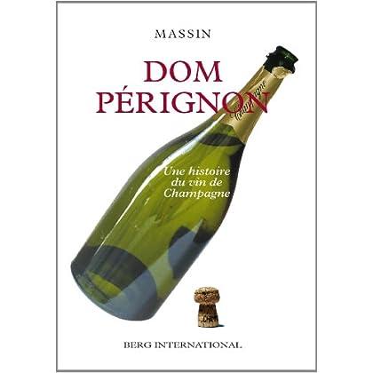 Dom Pérignon: Une histoire du vin de Champagne.