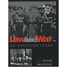 [(Law and War: An American Story )] [Author: Peter Maguire] [Mar-2001]