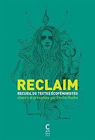 Reclaim : Anthologie de textes écoféministes par Emilie Hache