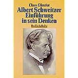 Albert Schweitzer. Einführung in sein Denken.