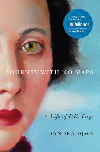 Journey with No Maps: A Life of P.K. Page by Sandra Djwa (2012-12-20)