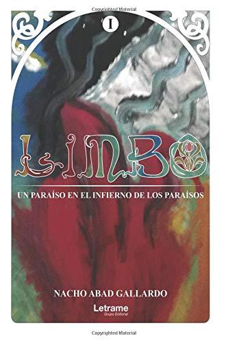 Limbo. Un paraíso en el infierno de los paraísos (Novela)