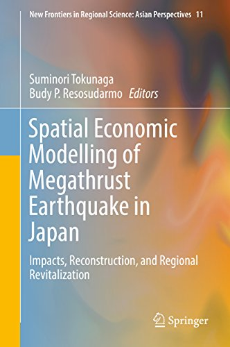 Spatial Economic Modelling of Megathrust Earthquake in Japan: Impacts, Reconstruction, and Regional Revitalization (New Frontiers in Regional Science: Asian Perspectives)