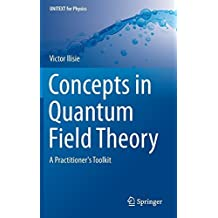 Concepts in Quantum Field Theory: A Practitioner's Toolkit (UNITEXT for Physics) by Victor Ilisie (2015-08-30)