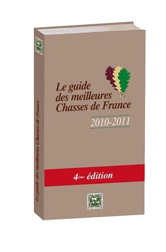 Le guide des meilleures chasses : Pack en 2 volumes, Le guide des meilleures chasses de France ; Le guide des meilleurs chasses et pêches à l'étranger