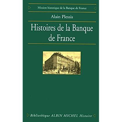 Histoires de la Banque de France (Bibliothèque Albin Michel Michel Histoire)