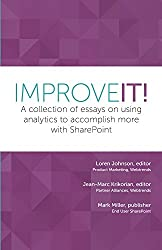 Improve It!: A collection of essays on using analytics to accomplish more with SharePoint (English Edition)