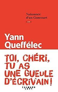 Naissance d'un Goncourt par Yann Queffélec