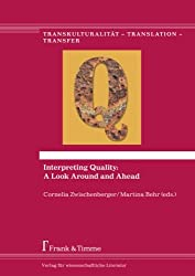 Interpreting Quality: A Look Around and Ahead