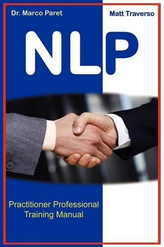 The NLP Professional Practitioner Manual - Official Certification Manual by Marco Paret (2009-05-01)