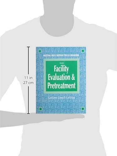 1: Industrial Waste Treatment Processes Engineering: Facility, Evaluation & Pretreatment, Volume I: Volume 1