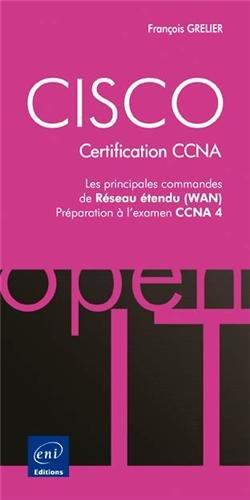 CISCO - Les principales commandes WAN - Préparation aux examens CCNA 1 et 2 par François GRELIER