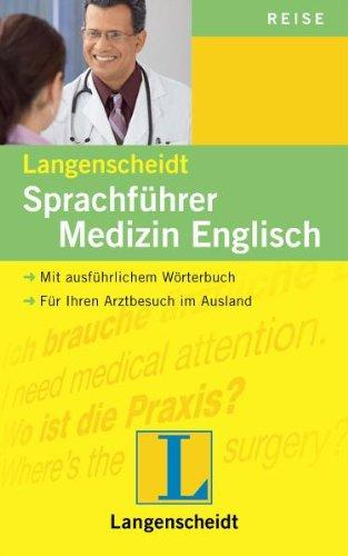 Langenscheidt Sprachführer Medizin Englisch: Englisch-Deutsch/Deutsch-Englisch