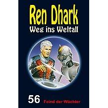 Ren Dhark – Weg ins Weltall 56: Feind der Wächter