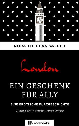 Ein Geschenk für Ally: Erotische Kurzgeschichte