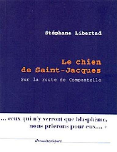 Le Chien de Saint-Jacques : Sur la route de Compostelle