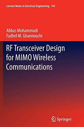 RF Transceiver Design for MIMO Wireless Communications (Lecture Notes in Electrical Engineering, Band 145)
