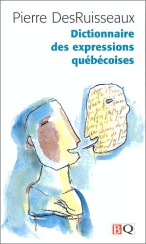 Dictionnaire des expressions qubcoises